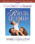 Raising Great Kids Workbook for Parents of Preschoolers: A Comprehensive Guide to Parenting with Grace and Truth