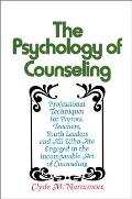Psychology of Counseling Professional Techniques for Pastors Teachers Youth Leaders & All Who Are Engaged in the Incomparable Art of Couns