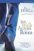 Just Walk Across the Room Four Sessions on Simple Steps Pointing People to Faith