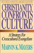 Christianity Confronts Culture A Strategy for Crosscultural Evangelism