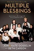 Multiple Blessings Surviving to Thriving with Twins & Sextuplets