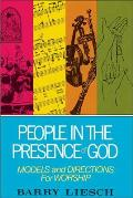 People in the Presence of God Models & Directions for Worship