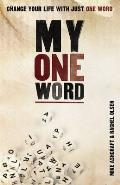My One Word Change Your Life with Just One Word