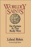 Worldly Saints The Puritans as They Really Were