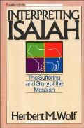 Interpreting Isaiah The Suffering & Glory of the Messiah