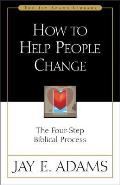 How to Help People Change The Four Step Biblical Process