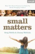 Small Matters: How Churches and Parents Can Raise Up World-Changing Children