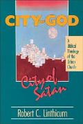 City of God City of Satan A Biblical Theology for the Urban Church
