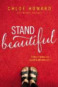 Stand Beautiful: A Story of Brokenness, Beauty & Embracing It All