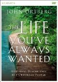 The Life You've Always Wanted Video Study: Spiritual Disciplines for Ordinary People