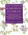 Complete Homeopathy Handbook Safe & Effective Ways to Treat Fevers Coughs Colds & Sore Throats Childhood Ailments Food Poisoning Flu an