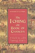 I Ching or Book of Changes A Guide to Lifes Turning Points