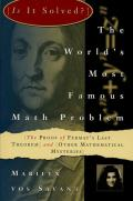 Is It Solved the Worlds Famous Math Problem The Proof of Fermats Last Theorem & Other Mathematical Mysteries