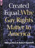 Created Equal Why Gay Rights Matter to America