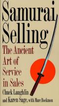 Samurai Selling: The Ancient Art of Modern Service