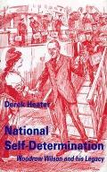 National Self-Determination: Woodrow Wilson and His Legacy