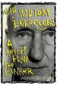 With William Burroughs A Report from the Bunker