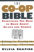 The Co-Op Bible: Everything You Need to Know about Co-Ops and Condos; Getting In, Staying In, Surviving, Thriving