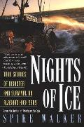 Nights of Ice True Stories of Disaster & Survival on Alaskas High Seas