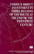 Foreign direct investment in three regions of the South at the end of the twentieth century