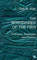 The Boundaries of the Firm: Critiques, Strategies and Policies