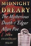 Midnight Dreary The Mysterious Death of Edgar Allan Poe
