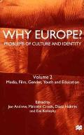 Why Europe? Problems of Culture and Identity #02: Why Europe? Problems of Culture and Identity: Volume 2: Media, Film, Gender, Youth and Education