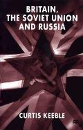 Britain, the Soviet Union and Russia, 2d ed