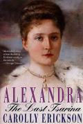Alexandra The Last Tsarina