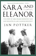 Sara and Eleanor: The Story of Sara Delano Roosevelt and Her Daughter-In-Law, Eleanor Roosevelt