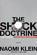 Shock Doctrine the Rise of Disaster Capitalism - Signed Edition