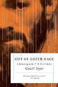 Out Of Sheer Rage Wrestling with D H Lawrence