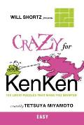 Will Shortz Presents Crazy for Kenken Easy