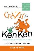 Will Shortz Presents Crazy for Kenken Easy to Hard 100 Logic Puzzles That Make You Smarter