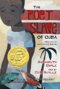 Poet Slave of Cuba A Biography of Juan Francisco Manzano
