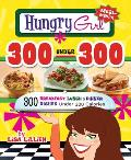 Hungry Girl 300 Under 300 300 Easy Breakfasts Lunches & Dinners Under 300 Calories
