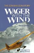 Wager with the Wind: The Don Sheldon Story