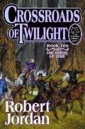 Crossroads of Twilight Book Ten of The Wheel of Time