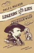 Legends & Lies Great Mysteries of the American West