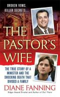 Pastors Wife The True Story of a Minister & the Shocking Death That Divided a Family