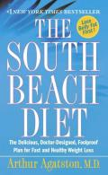 South Beach Diet The Delicious Doctor Designed Foolproof Plan for Fast & Healthy Weight Loss