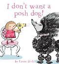 I Dont Want A Posh Dog