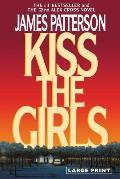 Kiss the Girls (Large Type / Large Print)