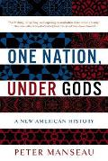 One Nation Under Gods A New American History
