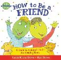 How to Be a Friend A Guide to Making Friends & Keeping Them