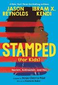 Stamped For Kids Racism Antiracism & You