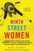 Ninth Street Women Lee Krasner Elaine de Kooning Grace Hartigan Joan Mitchell & Helen Frankenthaler Five Painters & the Movement That Changed Modern Art