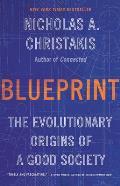 Blueprint The Evolutionary Origins of a Good Society