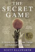 Secret Game A Wartime Story of Courage Change & Basketballs Lost Triumph