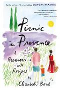 Picnic in Provence A Memoir with Recipes
